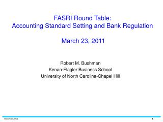 FASRI Round Table: Accounting Standard Setting and Bank Regulation   March 23, 2011