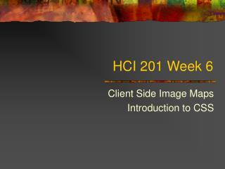 HCI 201 Week 6