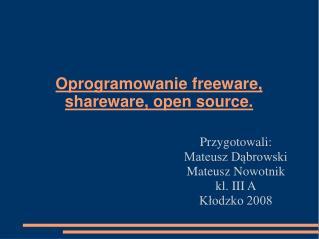 Oprogramowanie freeware, shareware, open source.