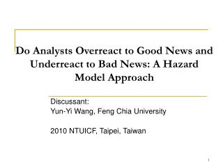 Do Analysts Overreact to Good News and Underreact to Bad News: A Hazard  Model Approach