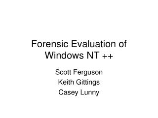 Forensic Evaluation of Windows NT ++