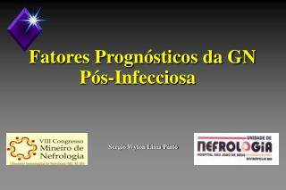Fatores Prognósticos da GN Pós-Infecciosa