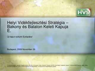 Helyi Vidékfejlesztési Stratégia – Bakony és Balaton Keleti Kapuja E.