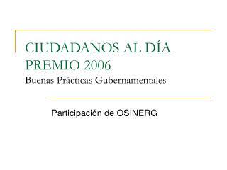 CIUDADANOS AL DÍA PREMIO 2006 Buenas Prácticas Gubernamentales