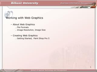 Working with Web Graphics  About Web Graphics 	. File Formats 	. Image Resolution, Image Size