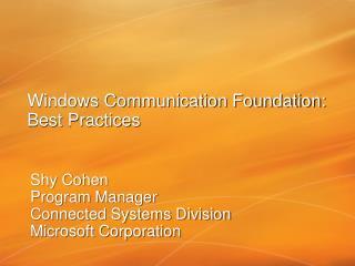 Windows Communication Foundation:  Best Practices