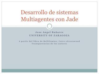 Desarrollo de sistemas Multiagentes con Jade