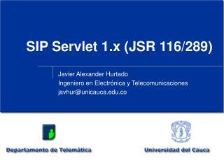 SIP Servlet 1.x (JSR 116/289)