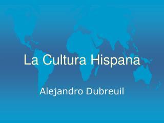 La Cultura Hispana