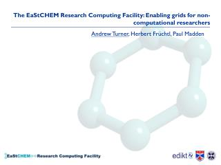 The EaStCHEM Research Computing Facility: Enabling grids for non-computational researchers
