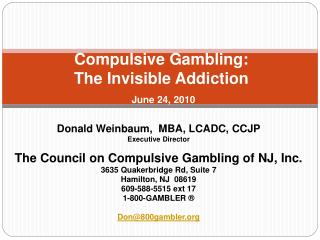 Compulsive Gambling: The Invisible Addiction  June 24, 2010