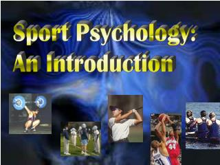 Sport Psychology: An Introduction