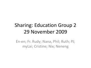 Sharing: Education Group 2 29 November 2009