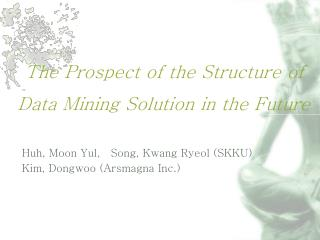The Prospect of the Structure of  Data Mining Solution in the Future