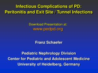 Infectious Complications of PD:  Peritonitis and Exit Site / Tunnel Infections