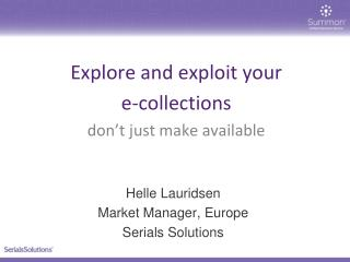 Explore and exploit your  e-collections  don't just make available