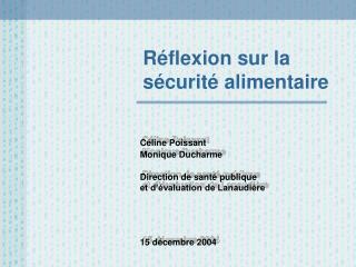 Céline Poissant Monique Ducharme Direction de santé publique     et d'évaluation de Lanaudière