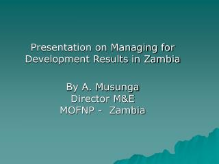 Presentation on Managing for Development Results in Zambia