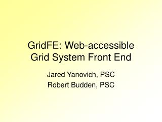 GridFE: Web-accessible Grid System Front End