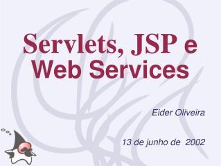 Servlets, JSP  e Web Services