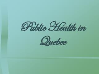 Public Health in Quebec