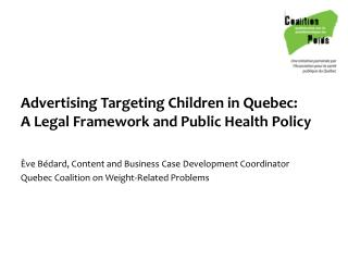 Advertising Targeting Children in Quebec:  A Legal Framework and Public Health Policy