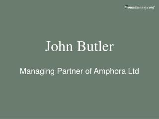 John Butler Managing Partner of Amphora Ltd