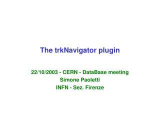 The trkNavigator plugin