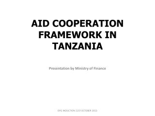 AID COOPERATION FRAMEWORK IN TANZANIA