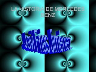 LA HISTORIA DE MERCEDES BENZ