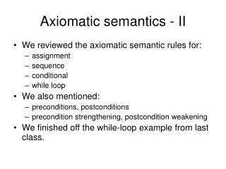Axiomatic semantics - II