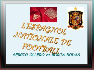 L'ESPAGNOL NATIONALE DE FOOTBALL