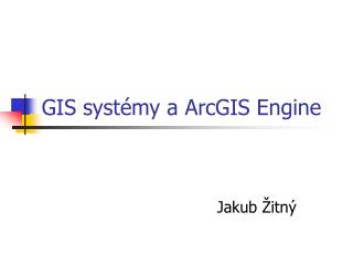 GIS syst�my a ArcGIS Engine