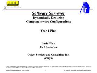 Software Surveyor Dynamically Deducing  Componentware Configurations Year 1 Plan