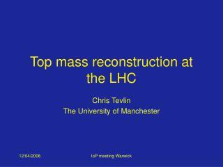 Top mass reconstruction at the LHC