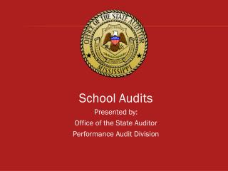 School Audits Presented by: Office of the State Auditor Performance Audit Division