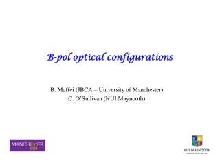 B-pol optical configurations