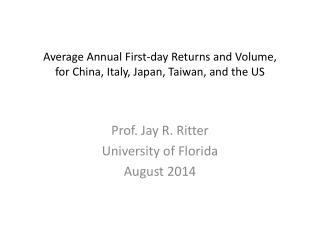 Average Annual First-day Returns and Volume,  for China, Italy, Japan, Taiwan, and the US