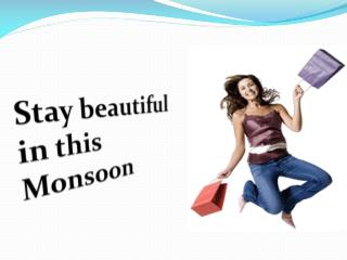 Stay beautiful in this Monsoon