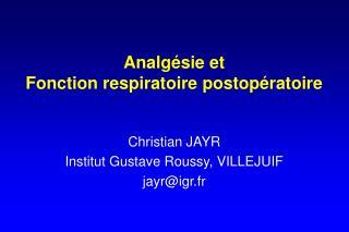 Analg�sie et  Fonction respiratoire postop�ratoire