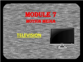 Module 7 Motion Media