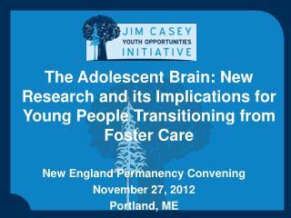 New England Permanency Convening November 27, 2012 Portland, ME