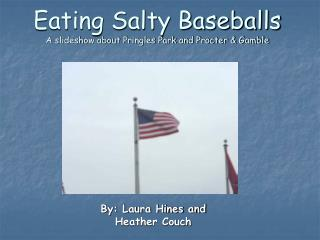 Eating Salty Baseballs A slideshow about Pringles Park and Procter & Gamble