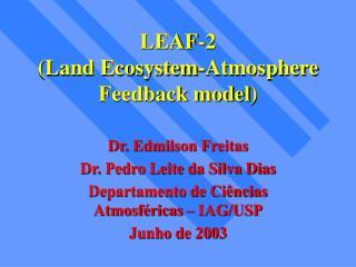 LEAF-2 ( Land Ecosystem-Atmosphere Feedback model )