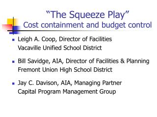 """The Squeeze Play"" Cost containment and budget control"