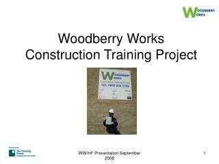 Woodberry Works Construction Training Project