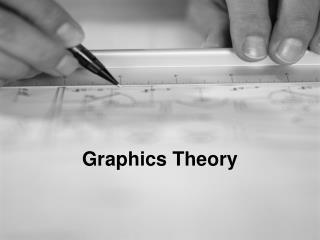 Graphics Theory