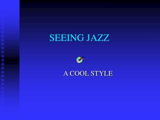 SEEING JAZZ