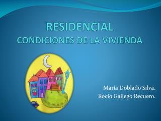 RESIDENCIAL CONDICIONES DE LA VIVIENDA