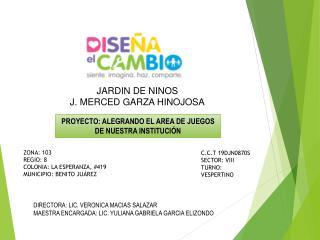 JARDIN DE NINOS  J. MERCED GARZA HINOJOSA